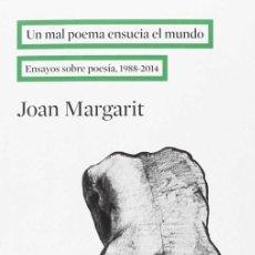 Libros de segunda mano: UN MAL POEMA ENSUCIA EL MUNDO. - MARGARIT, JOAN.. Lote 194325357