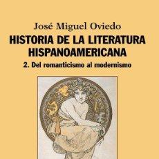 Libros de segunda mano: HISTORIA DE LA LITERATURA HISPANOAMERICANA. - OVIEDO, JOSÉ MIGUEL.. Lote 194325510