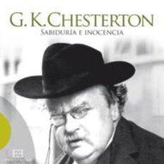Libros de segunda mano: G.K. CHESTERTON: SABIDURÍA E INOCENCIA. - PEARCE, JOSEPH.. Lote 194325545