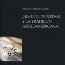 Libros de segunda mano: JAIME GIL DE BIEDMA Y LA TRADICIÓN ANGLOAMERICANA. - WALSH, A.S.. Lote 194325860