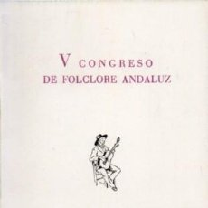 Libros de segunda mano: V CONGRESO DE FOLCLORE ANDALUZ. MALAGA 1994 - CARO BAROJA, JULIO - A-FLA-0991. Lote 194331008