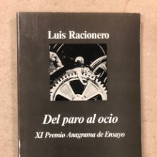 Libros de segunda mano: DEL PARO AL OCIO. LUIS RACIONERO. EDITORIAL ANAGRAMA 1983.. Lote 194344111
