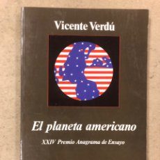 Libros de segunda mano: EL PLANETA AMERICANO. VICENTE VERDÚ. EDITORIAL ANAGRAMA 1996.. Lote 194344225