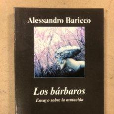 Libros de segunda mano: LOS BÁRBAROS. ALESSANDRO BARICCO. EDITORIAL ANAGRAMA 2008.. Lote 194344368