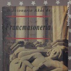 Libros de segunda mano: FRANCMASONERIA JUAN CARLOS DAZA, DICCIONARIO AKAL. Lote 194352233