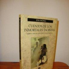 Libros de segunda mano: CUENTOS DE LOS INMORTALES TAOÍSTAS. SABIOS, MAGOS, ADIVINOS Y ALQUIMISTAS - EVA WONG - PAIDÓS, RARO. Lote 194355020