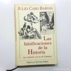 Libros de segunda mano: JULIO CARO BAROJA - LAS FALSIFICACIONES DE LA HISTORIA (EN RELACIÓN CON LA DE ESPAÑA) (1991). Lote 194360463