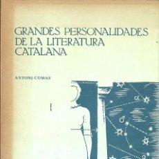 Libros de segunda mano: GRANDES PERSONALIDADES DE LA LITERATURA CATALANA ANTONI COMAS. Lote 194368240