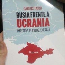 Libros de segunda mano: TAIBO: RUSIA FRENTE A UCRANIA. IMPERIOS, PUEBLOS, ENERGÍA. Lote 194506126