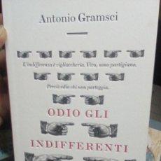 Libros de segunda mano: ODIO GLI INDIFFERENTI: GRAMSCI. Lote 194507890