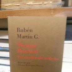 Libros de segunda mano: RUBEN MARTIN G. ALPHA MINI, THOMAS PYNCHON, UN ESCRITOR SIN ORIFICIOS. Lote 194514835