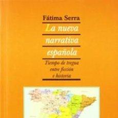 Libros de segunda mano: NUEVA NARRATIVA ESPAÑOLA TIEMPO DE TREGUA ENTRE FICCION E HISTORIA FATIMA SERRA. Lote 194519575