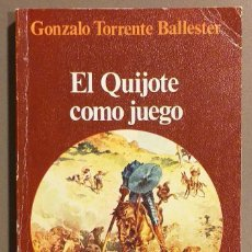 Libros de segunda mano: EL QUIJOTE COMO JUEGO. GONZALO TORRENTE BALLESTER. GUADARRAMA ED. 1975. PUNTO OMEGA. MUY BUEN ESTADO. Lote 194531122