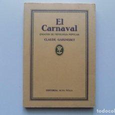 Libros de segunda mano: LIBRERIA GHOTICA. CLAUDE GAIGNEBET. EL CARNAVAL.ENSAYOS DE MITOLOGIA POPULAR.1984.1A EDICIÓN.. Lote 194533171