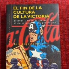 Libros de segunda mano: EL FIN DE LA CULTURA DE LA VICTORIA TOM ENGELHARDT. Lote 194535328