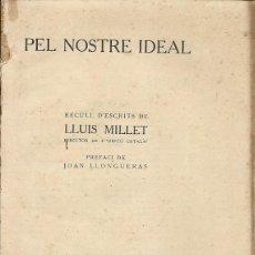 Libros de segunda mano: PEL NOSTRE IDEAL RECULL D'ESCRITS DE LLUIS MILLET DIRECTOR DE L'ORFEO CATALA PREFACI DE JOAN LLONGUE. Lote 194548903
