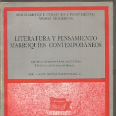 Libros de segunda mano: LITERATURA Y PENSAMIENTO MARROQUIES CONTEMPORANEOS. . Lote 194587012
