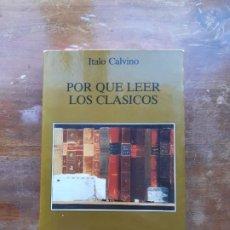 Libros de segunda mano: POR QUÉ LEER A LOS CLÁSICOS ÍTALO CALVINO. Lote 194590656