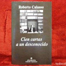Libros de segunda mano: CIEN CARTAS A UN DESCONOCIDO ROBERTO CALASSO ANAGRAMA. Lote 194619418