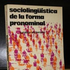Libros de segunda mano: SOCIOLINGÜÍSTICA DE LA FORMA PRONOMINAL.. Lote 194620326