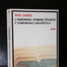 Libros de segunda mano: J. HABERMAS: DOMINIO TÉCNICO Y COMUNIDAD LINGÜÍSTICA. Lote 194622225