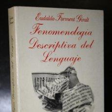 Libros de segunda mano: FENOMENOLOGÍA DESCRIPTIVA DEL LENGUAJE.. Lote 194622961