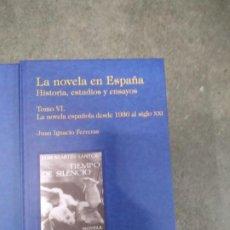 Libros de segunda mano: LA NOVELA EN ESPAÑA. HISTORIA, ESTUDIOS Y ENSAYOS TOMO VI. NOVELA ESPAÑOLA DE 1936 AL SIGLO XXI. Lote 194666108