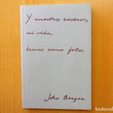 Libros de segunda mano: Y NUESTROS ROSTROS JOHN BERGER HERMANN BLUME. Lote 194671520