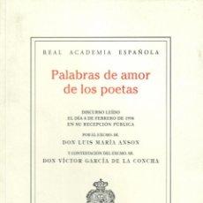 Libros de segunda mano: PALABRAS DE AMOR DE LOS POETAS / LUIS Mª ANSON. Lote 194679825