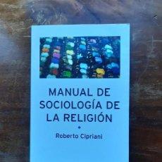 Libros de segunda mano: MANUAL DE SOCIOLOGÍA DE LA RELIGIÓN ROBERTO CIPRIANI . Lote 194707416