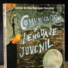 Libros de segunda mano: COMUNICACIÓN Y LENGUAJE JUVENIL.. Lote 194779207
