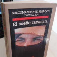 Libros de segunda mano: EL SUEÑO ZAPATISTA - SUBCOMANDANTE MARCOS / YVON LE BOT. Lote 194782993
