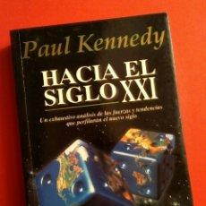 Libros de segunda mano: HACIA EL SIGLO XXI - P. KENNEDY, PLAZA & JANES, 1993. Lote 194828842