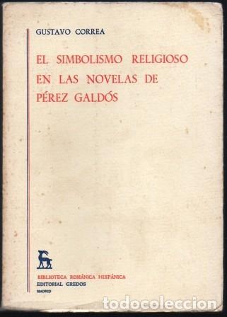 EL SIMBOLISMO RELIGIOSO EN LAS NOVELAS DE PEREZ GALDOS - CORREA, GUSTAVO - A-TLIT-324 (Libros de Segunda Mano (posteriores a 1936) - Literatura - Ensayo)