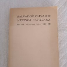 Libros de segunda mano: MÈTRICA CATALANA. SALVADOR OLIVA. EDICIONS DELS QUADERNS CREMA, 1980. LIBRO. Lote 194886811