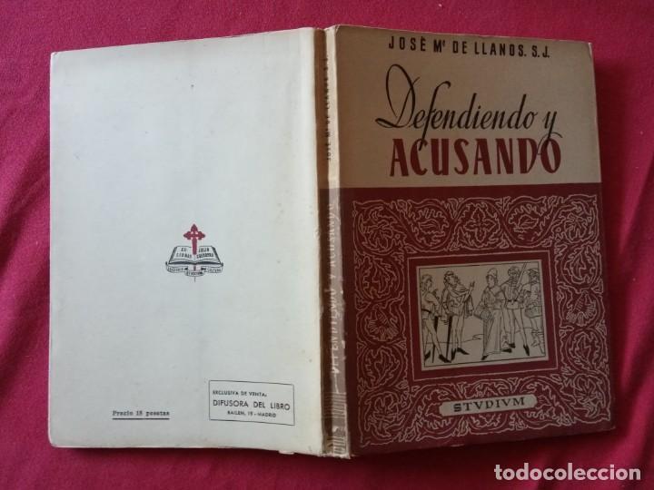 Libros de segunda mano: DEFENDIENDO Y ACUSANDO, JOSE Mª DE LLANOS S. J. TOMO 1º. 1950. - Foto 2 - 194889946