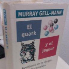 Libros de segunda mano: EL QUARK Y EL JAGUAR - GELL-MANN, MURRAY. Lote 194890160