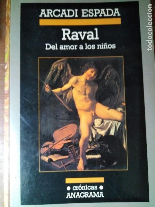 ARCADI ESPADA RAVAL DEL AMOR A LOS NIÑOS (Libros de Segunda Mano (posteriores a 1936) - Literatura - Ensayo)