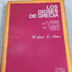 Libros de segunda mano: LOS DIOSES DE GRECIA. LA IMAGEN DE LO DIVINO A LA LUZ DEL ESPÍRITU GRIEGO - WALTER F. OTTO 1973. Lote 194914388