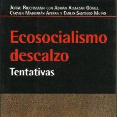 Libros de segunda mano: ECOSOCIALISMO DESCALZO. TENTATIVAS --- JORGE RIECHMANN Y OTROS. Lote 194938248