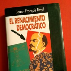 Libros de segunda mano: EL RENACIMIENTO DEMOCRÁTICO - J.F. REVEL, PLAZA & JANES CAMBIO, 1992 1A ED.. Lote 194940907