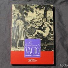 Libros de segunda mano: EL CONTINENTE VACÍO. EDUARDO SUBIRATS. SIGLO VEINTIUNO EDITORES. 1ª EDICIÓN. Lote 194941003