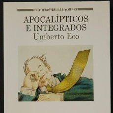 Libros de segunda mano: LMV - APOCALIPTICOS E INTEGRADOS. UMBERTO ECO. EDITORIAL LUMEN. 1999. Lote 194948565
