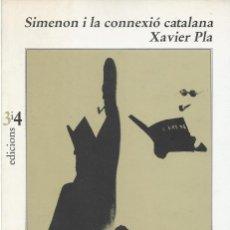 Libros de segunda mano: SIMENON I LA CONNEXIÓ CATALANA, XAVIER PLA. Lote 194951438