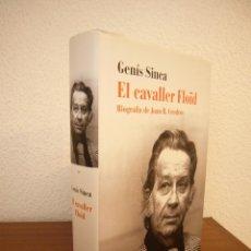 Libros de segunda mano: GENÍS SINCA: EL CAVALLER FLOÏD. BIOGRAFIA DE JOAN B. CENDRÓS (PROA, 2016) PERFECTE ESTAT. Lote 194952957