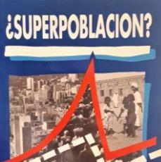 Libros de segunda mano: ¿SUPERPOBLACIÓN? DE ANSELM ZURFLUH. Lote 194956302