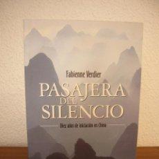 Libros de segunda mano: FABIENNE VERDIER: PASAJERA DEL SILENCIO. DIEZ AÑOS DE INICIACIÓN EN CHINA (SALAMANDRA) MUY RARO. Lote 194958903
