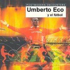 Libros de segunda mano: UMBERTO ECO Y EL FÚTBOL. - PERICLES TRIFONAS, PETER.. Lote 194994532