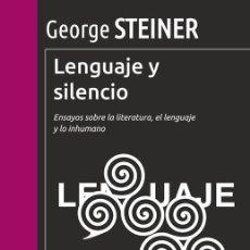 Libros de segunda mano: LENGUAJE Y SILENCIO. - STEINER, GEORGE.. Lote 194994647