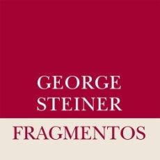 Libros de segunda mano: FRAGMENTOS. - STEINER, GEORGE.. Lote 194994652
